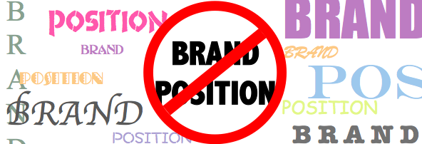 Brand Postion – An Oxymoron