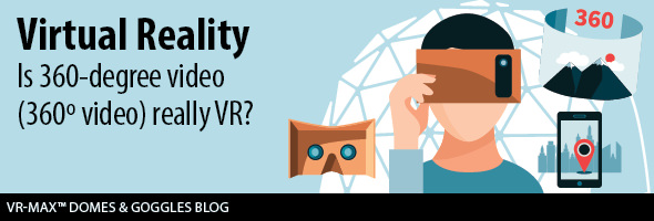 Is 360º VR video (360 Degree Video) Really VR?